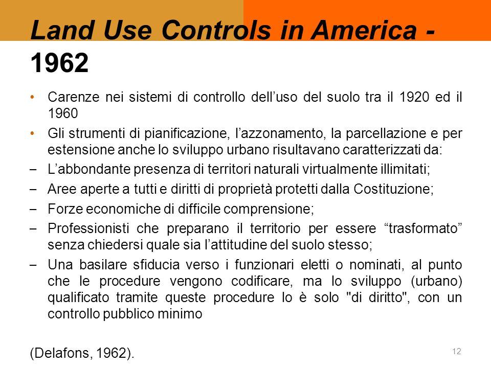 Land Use Controls in America - 1962 Carenze nei sistemi di controllo dell'uso del suolo tra il 1920 ed il 1960 Gli strumenti di pianificazione, l'azzo