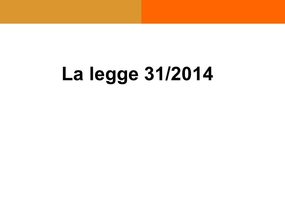 La legge 31/2014
