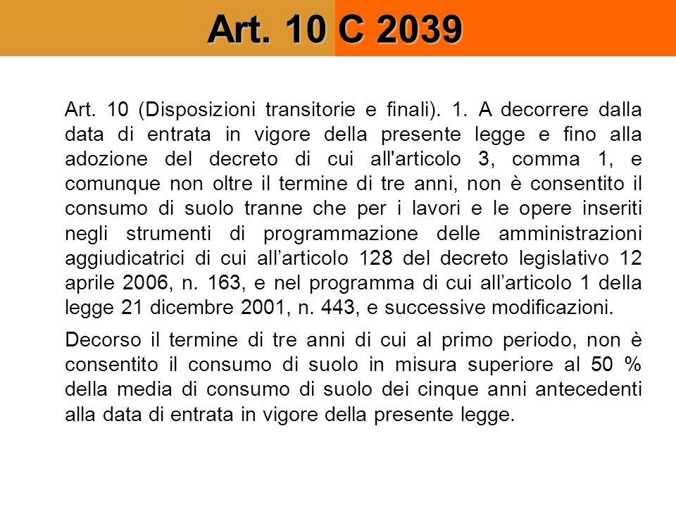 Art. 10 C 2039 Art. 10 (Disposizioni transitorie e finali). 1. A decorrere dalla data di entrata in vigore della presente legge e fino alla adozione d