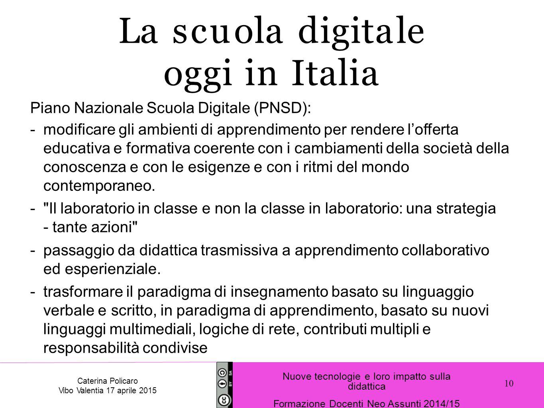 Piano Nazionale Scuola Digitale (PNSD): -modificare gli ambienti di apprendimento per rendere l'offerta educativa e formativa coerente con i cambiamen