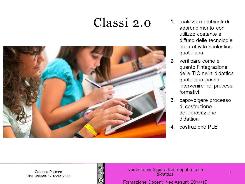 1.realizzare ambienti di apprendimento con utilizzo costante e diffuso delle tecnologie nella attività scolastica quotidiana 2.verificare come e quant
