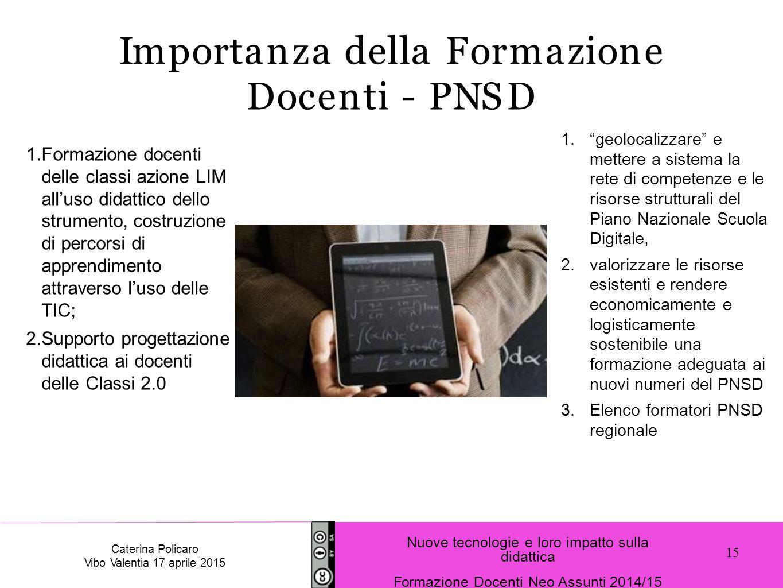 1.Formazione docenti delle classi azione LIM all'uso didattico dello strumento, costruzione di percorsi di apprendimento attraverso l'uso delle TIC; 2
