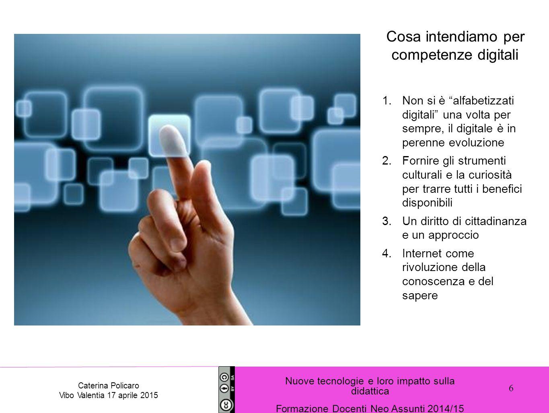 """Cosa intendiamo per competenze digitali 1.Non si è """"alfabetizzati digitali"""" una volta per sempre, il digitale è in perenne evoluzione 2.Fornire gli st"""