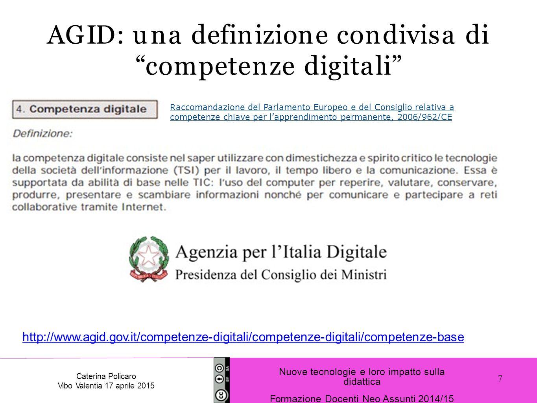 Raccomandazione del Parlamento Europeo e del Consiglio relativa a competenze chiave per l'apprendimento permanente, 2006/962/CE http://www.agid.gov.it