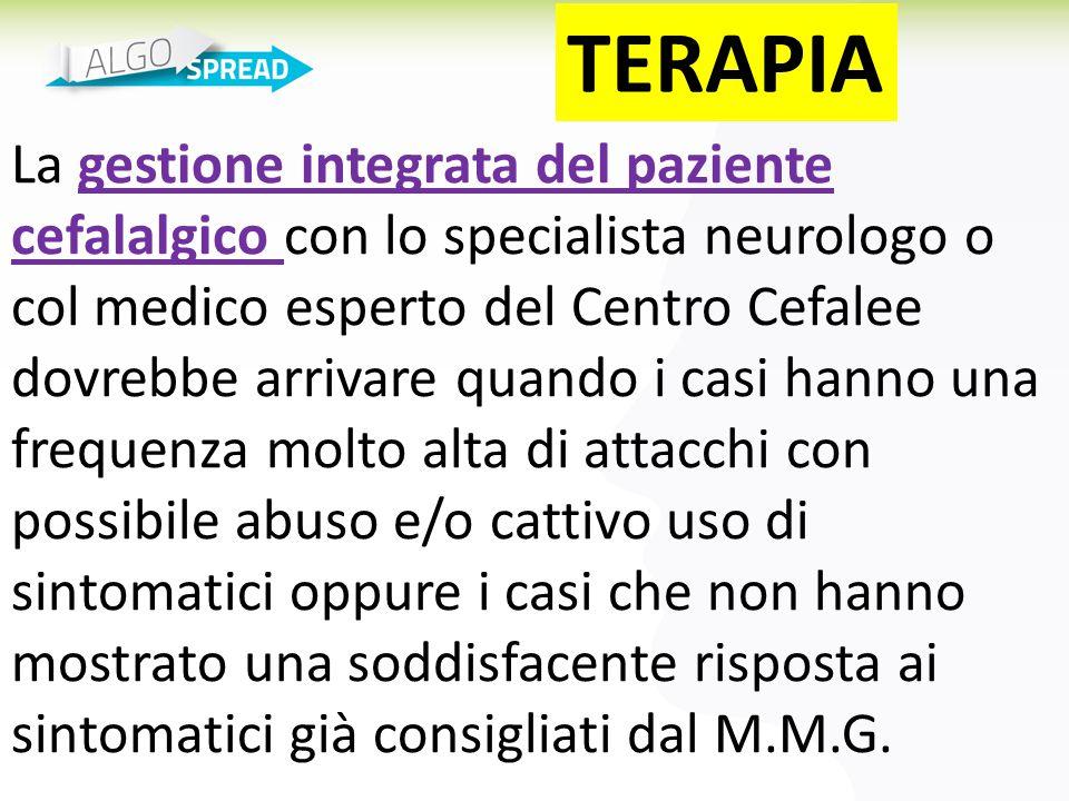 La gestione integrata del paziente cefalalgico con lo specialista neurologo o col medico esperto del Centro Cefalee dovrebbe arrivare quando i casi ha