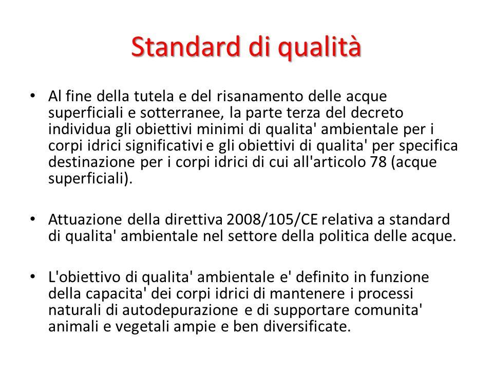 Standard di qualità Al fine della tutela e del risanamento delle acque superficiali e sotterranee, la parte terza del decreto individua gli obiettivi