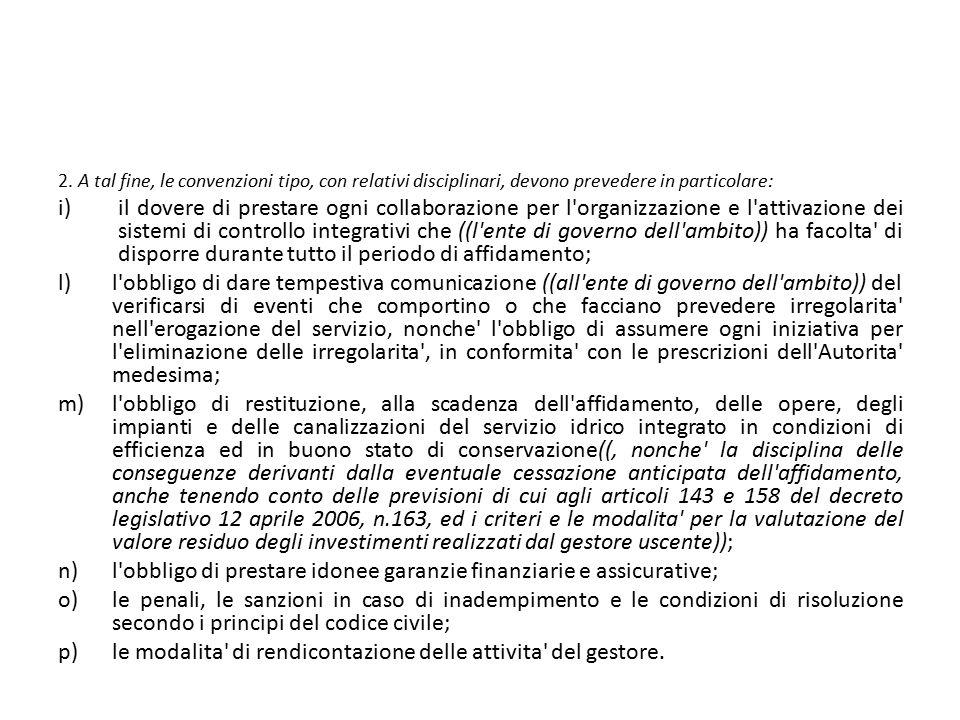 2. A tal fine, le convenzioni tipo, con relativi disciplinari, devono prevedere in particolare: i)il dovere di prestare ogni collaborazione per l'orga