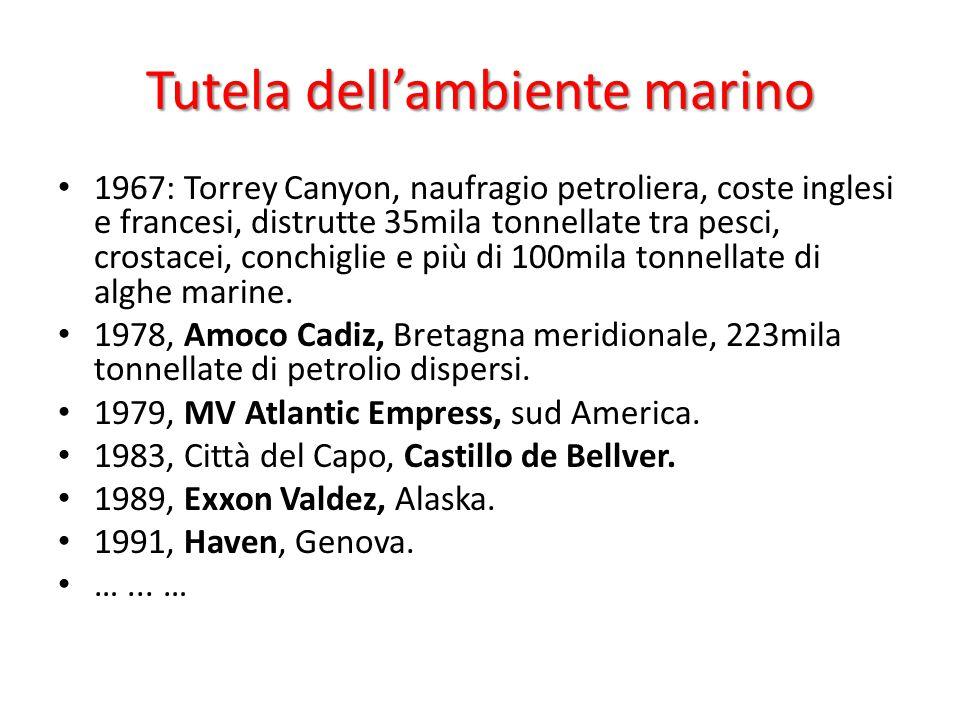 Tutela dell'ambiente marino 1967: Torrey Canyon, naufragio petroliera, coste inglesi e francesi, distrutte 35mila tonnellate tra pesci, crostacei, con