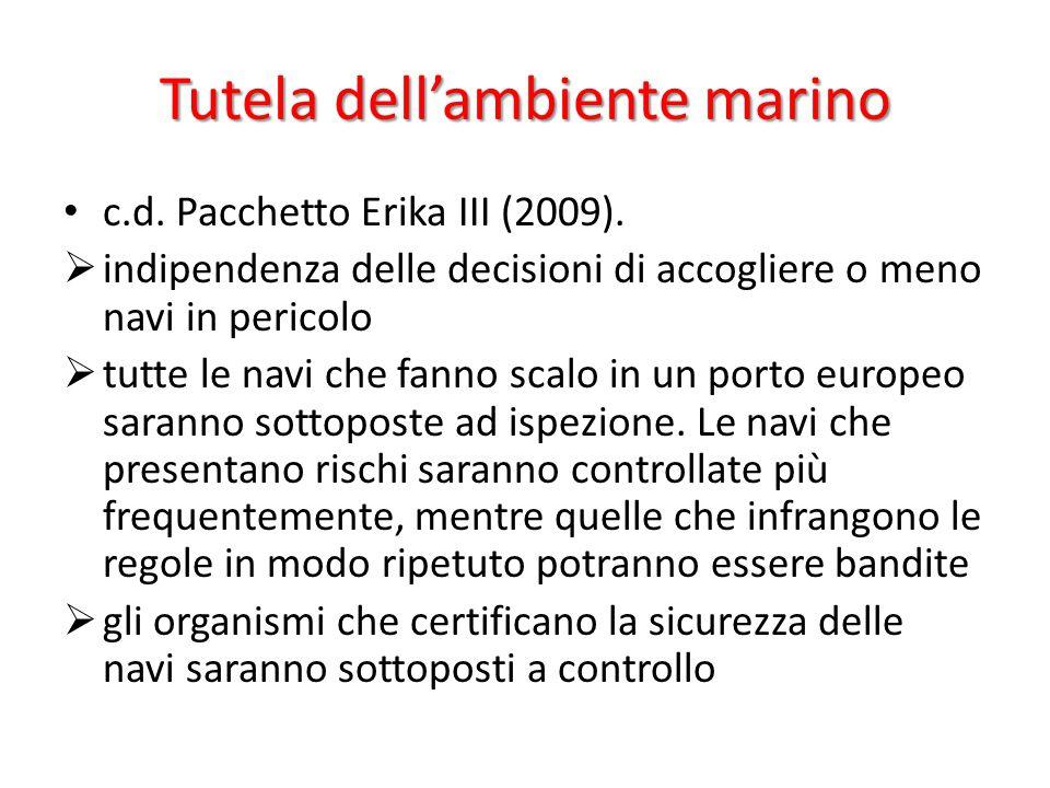 Tutela dell'ambiente marino c.d. Pacchetto Erika III (2009).  indipendenza delle decisioni di accogliere o meno navi in pericolo  tutte le navi che