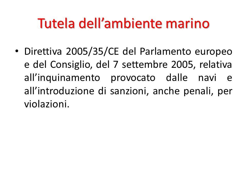 Tutela dell'ambiente marino Direttiva 2005/35/CE del Parlamento europeo e del Consiglio, del 7 settembre 2005, relativa all'inquinamento provocato dal