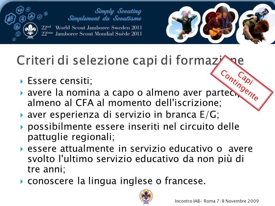 Incontro IAB- Roma 7/8 Novembre 2009  Essere censiti;  avere la nomina a capo o almeno aver partecipato almeno al CFA al momento dell'iscrizione; 