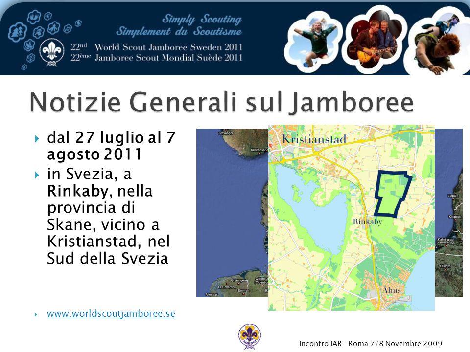 Incontro IAB- Roma 7/8 Novembre 2009  dal 27 luglio al 7 agosto 2011  in Svezia, a Rinkaby, nella provincia di Skane, vicino a Kristianstad, nel Sud della Svezia  www.worldscoutjamboree.se