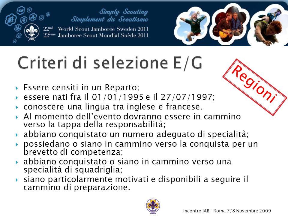 Incontro IAB- Roma 7/8 Novembre 2009  Essere censiti in un Reparto;  essere nati fra il 01/01/1995 e il 27/07/1997;  conoscere una lingua tra inglese e francese.