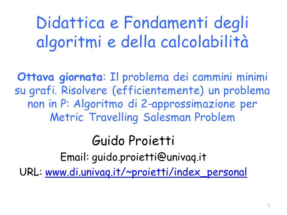Didattica e Fondamenti degli algoritmi e della calcolabilità Ottava giornata: Il problema dei cammini minimi su grafi.
