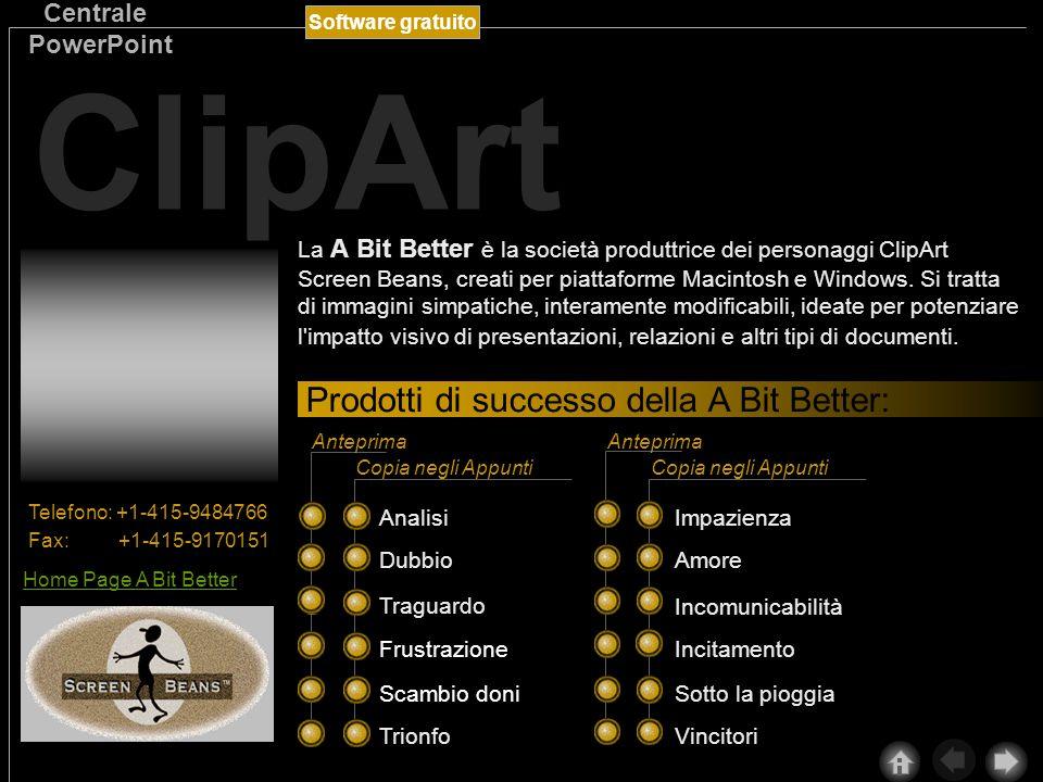 Software gratuito Centrale PowerPoint ClipArt La A Bit Better è la società produttrice dei personaggi ClipArt Screen Beans, creati per piattaforme Macintosh e Windows.