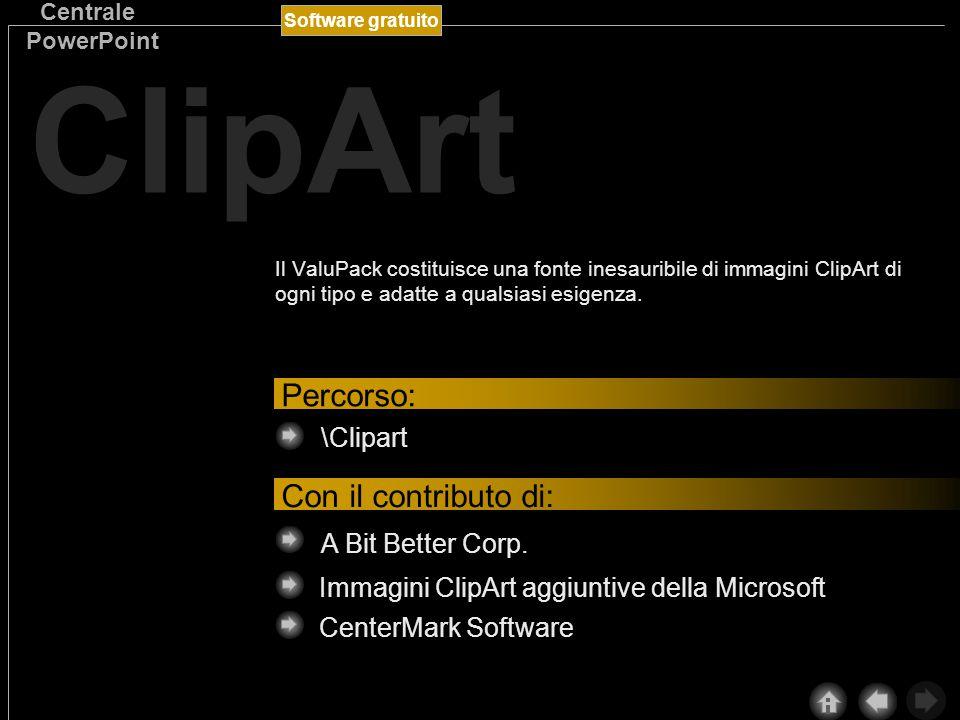Software gratuito Centrale PowerPoint ClipArt Il ValuPack costituisce una fonte inesauribile di immagini ClipArt di ogni tipo e adatte a qualsiasi esigenza.