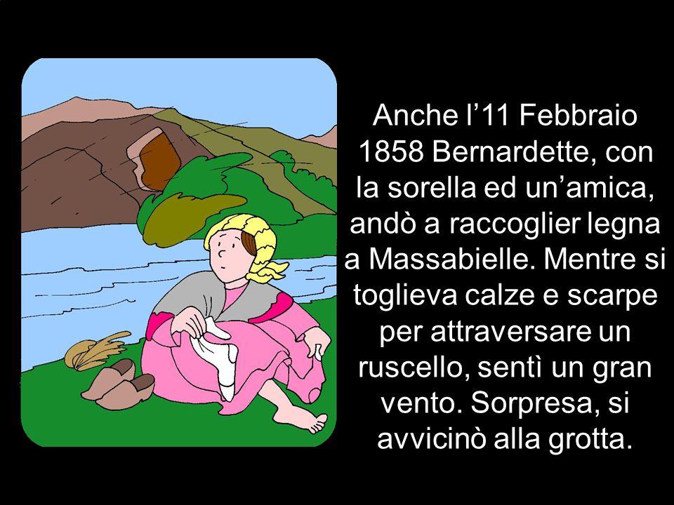 Dopo che fu tornata a casa, andava spesso a raccogliere legna per il focolare in un luogo chiamato Massabielle, dove si trovava una grotta di solito usata come porcile.