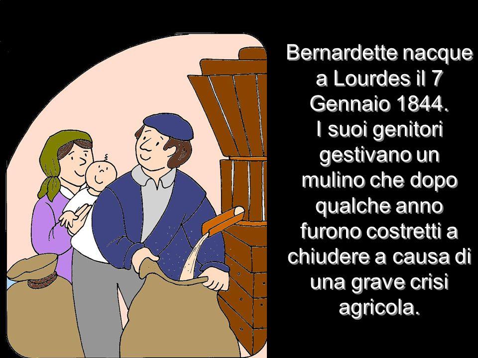 Bernardette nacque a Lourdes il 7 Gennaio 1844.