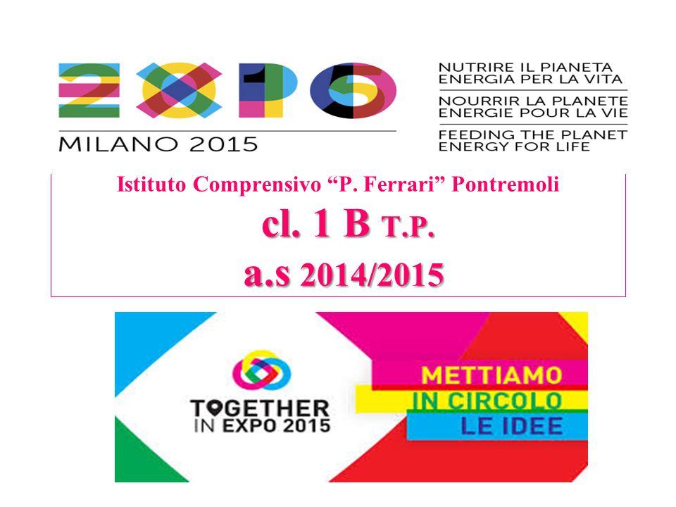 "cl. 1 B T.P. a.s 2014/2015 Istituto Comprensivo ""P. Ferrari"" Pontremoli cl. 1 B T.P. a.s 2014/2015"