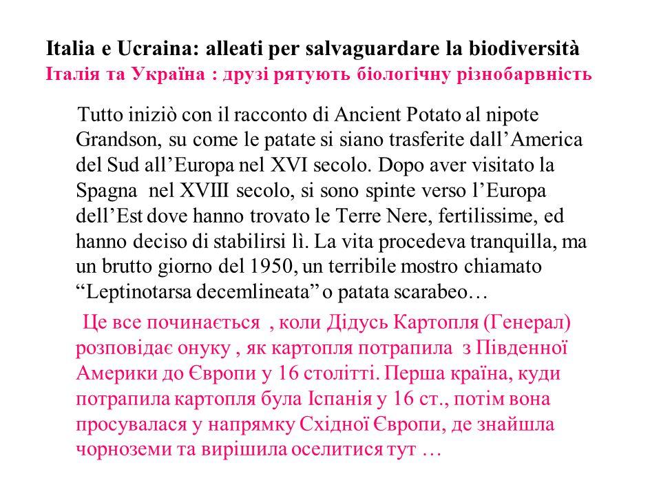 Italia e Ucraina: alleati per salvaguardare la biodiversità Італія та Україна : друзі рятують біологічну різнобарвність Tutto iniziò con il racconto d