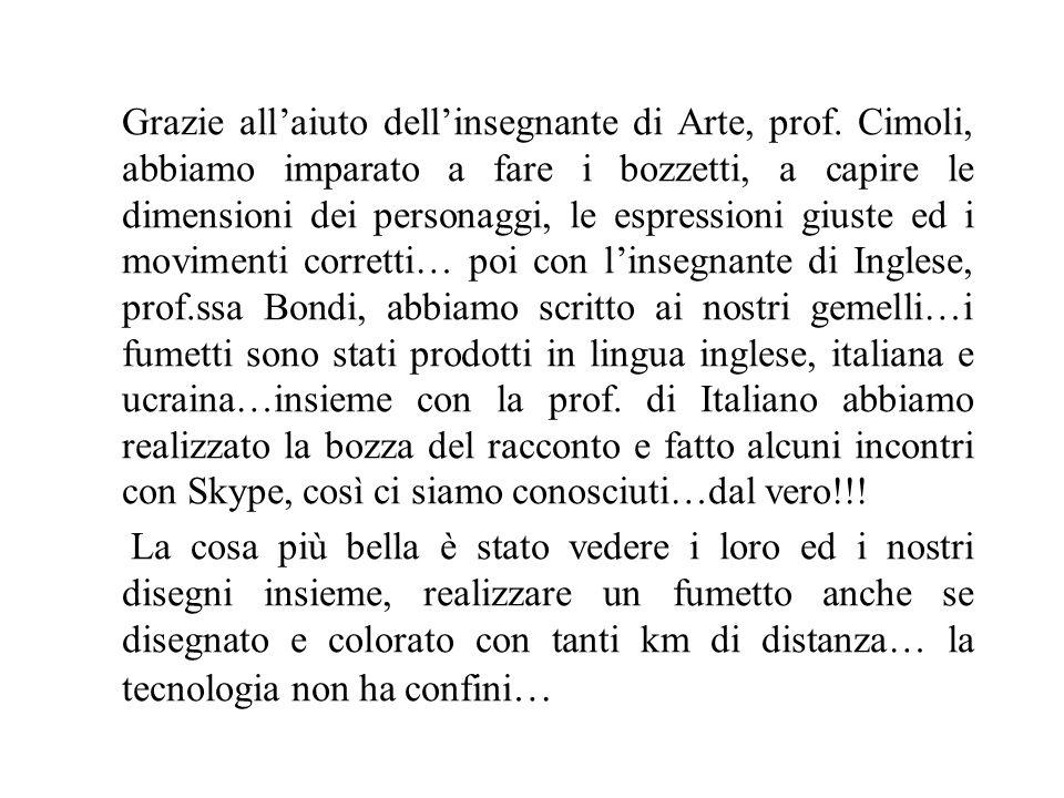 Grazie all'aiuto dell'insegnante di Arte, prof. Cimoli, abbiamo imparato a fare i bozzetti, a capire le dimensioni dei personaggi, le espressioni gius