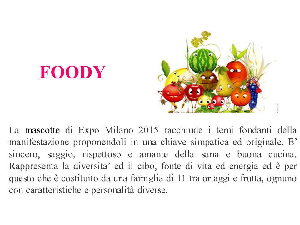 FOODY La mascotte di Expo Milano 2015 racchiude i temi fondanti della manifestazione proponendoli in una chiave simpatica ed originale. E' sincero, sa