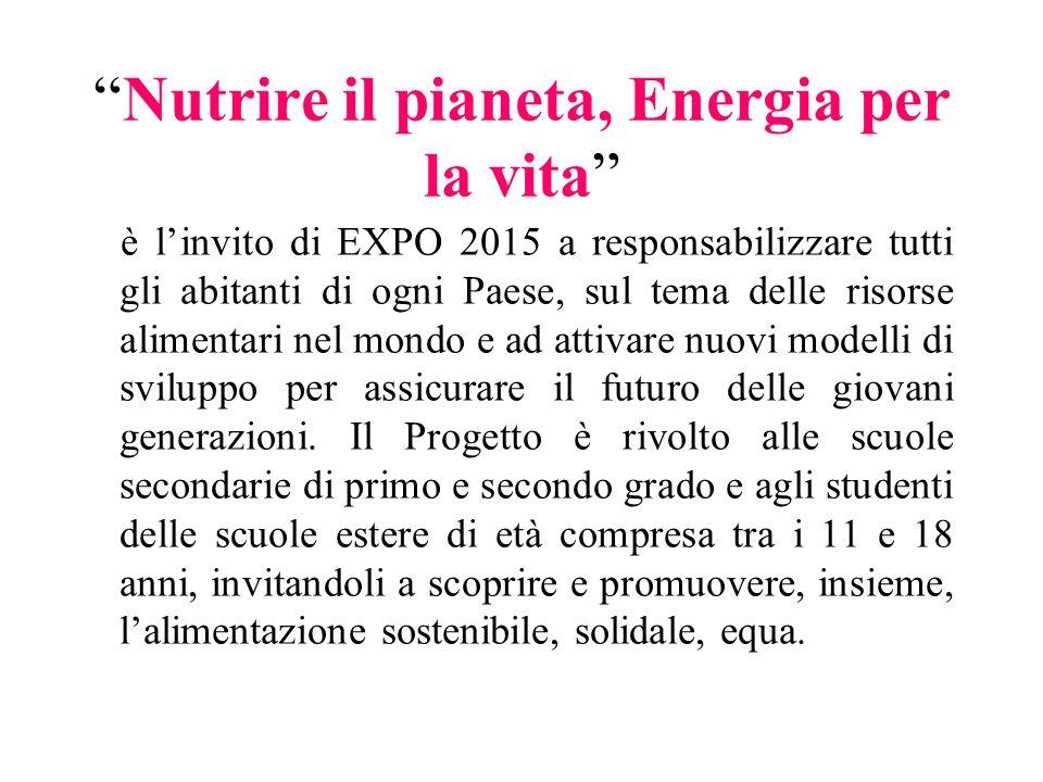 """""""Nutrire il pianeta, Energia per la vita"""" è l'invito di EXPO 2015 a responsabilizzare tutti gli abitanti di ogni Paese, sul tema delle risorse aliment"""