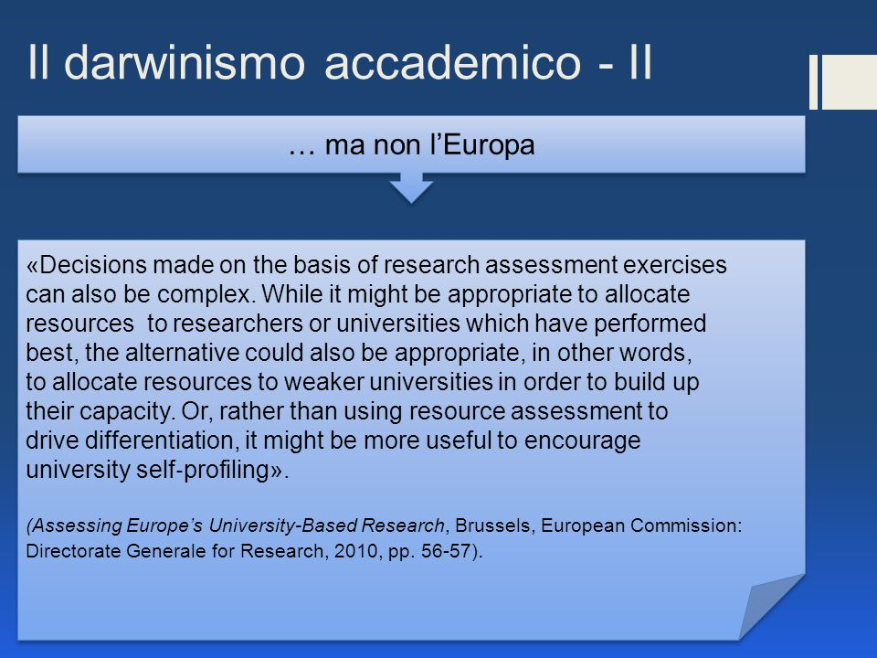Il darwinismo accademico - II … ma non l'Europa «Decisions made on the basis of research assessment exercises can also be complex.