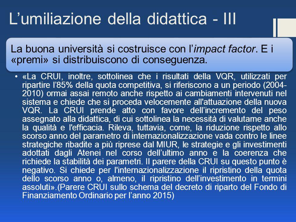 L'umiliazione della didattica - III La buona università si costruisce con l'impact factor.