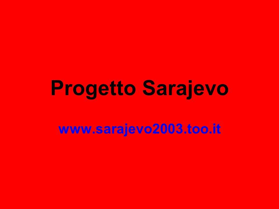 Progetto Sarajevo www.sarajevo2003.too.it
