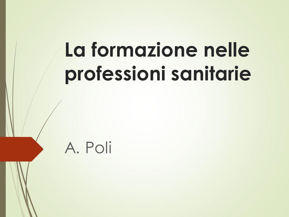 La formazione nelle professioni sanitarie A. Poli