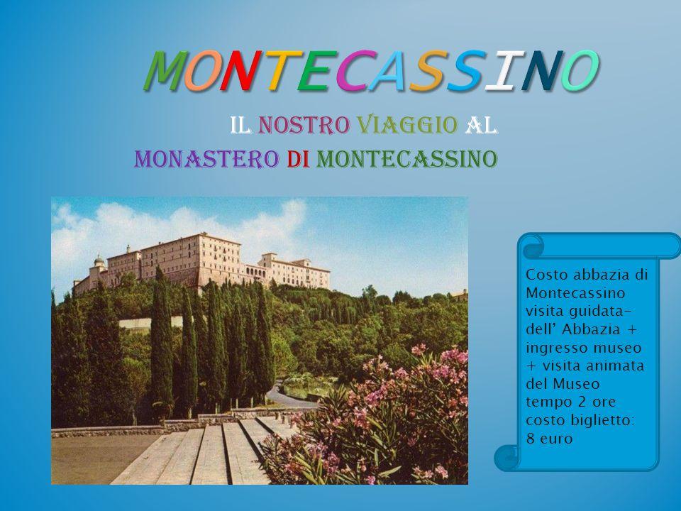 Il nostro viaggio al MONASTERO di MONTECASSINO Costo abbazia di Montecassino visita guidata- dell' Abbazia + ingresso museo + visita animata del Museo
