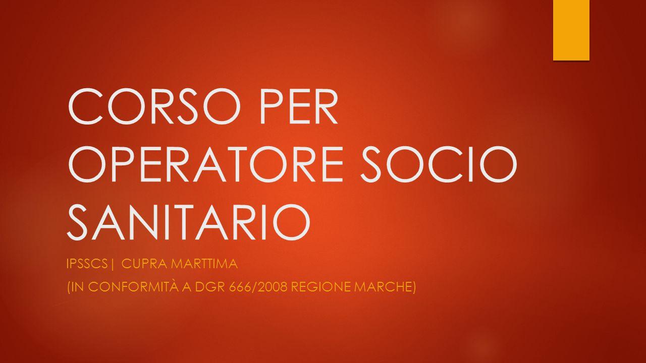 CORSO PER OPERATORE SOCIO SANITARIO IPSSCS| CUPRA MARTTIMA (IN CONFORMITÀ A DGR 666/2008 REGIONE MARCHE)