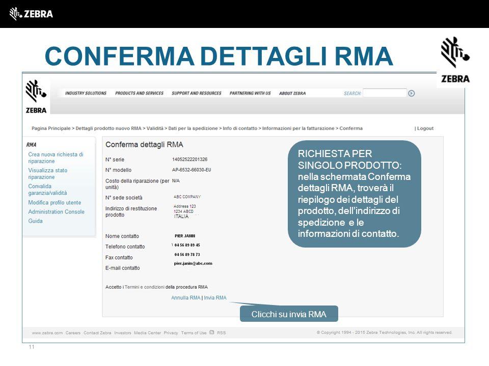 11 CONFERMA DETTAGLI RMA ITALIA RICHIESTA PER SINGOLO PRODOTTO: nella schermata Conferma dettagli RMA, troverà il riepilogo dei dettagli del prodotto, dell'indirizzo di spedizione e le informazioni di contatto.