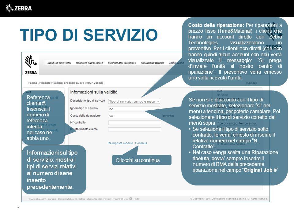 7 TIPO DI SERVIZIO Informazioni sul tipo di servizio: mostra i tipi di servizi relativi al numero di serie inserito precedentemente.