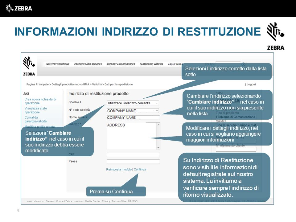 8 INFORMAZIONI INDIRIZZO DI RESTITUZIONE Su Indirizzo di Restituzione sono visibili le informazioni di default registrate sul nostro sistema.