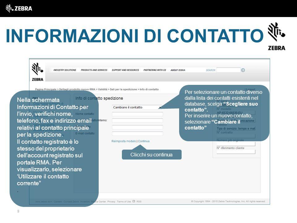 9 INFORMAZIONI DI CONTATTO Nella schermata Informazioni di Contatto per l'invio, verifichi nome, telefono, fax e indirizzo email relativi al contatto principale per la spedizione.