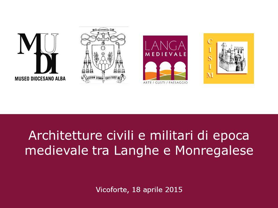 Architetture civili e militari di epoca medievale tra Langhe e Monregalese Vicoforte, 18 aprile 2015