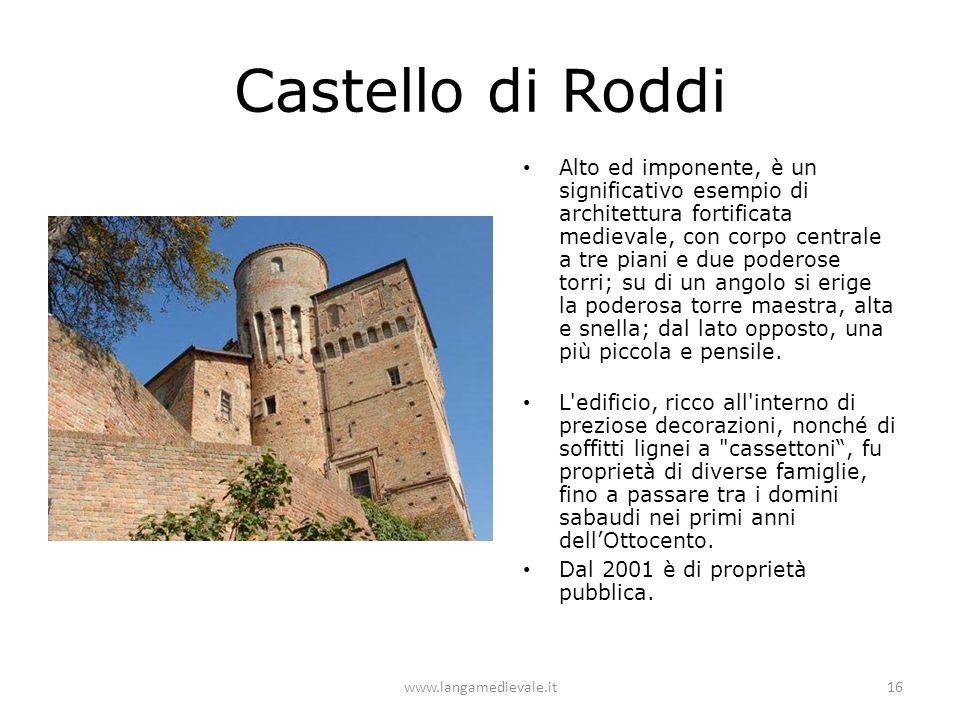 Castello di Roddi Alto ed imponente, è un significativo esempio di architettura fortificata medievale, con corpo centrale a tre piani e due poderose t