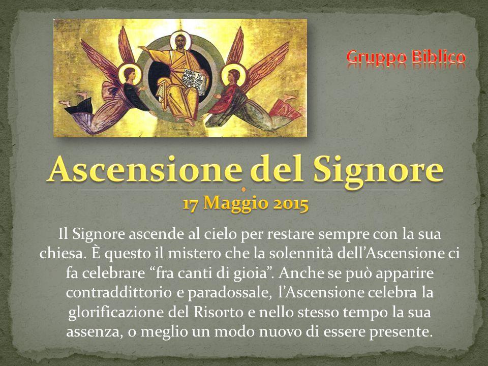 """Il Signore ascende al cielo per restare sempre con la sua chiesa. È questo il mistero che la solennità dell'Ascensione ci fa celebrare """"fra canti di g"""
