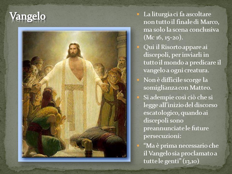 La liturgia ci fa ascoltare non tutto il finale di Marco, ma solo la scena conclusiva (Mc 16, 15-20). Qui il Risorto appare ai discepoli, per inviarli
