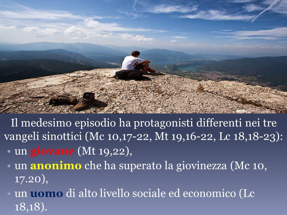 Il medesimo episodio ha protagonisti differenti nei tre vangeli sinottici (Mc 10,17-22, Mt 19,16-22, Lc 18,18-23): un giovane (Mt 19,22), un anonimo che ha superato la giovinezza (Mc 10, 17.20), un uomo di alto livello sociale ed economico (Lc 18,18).