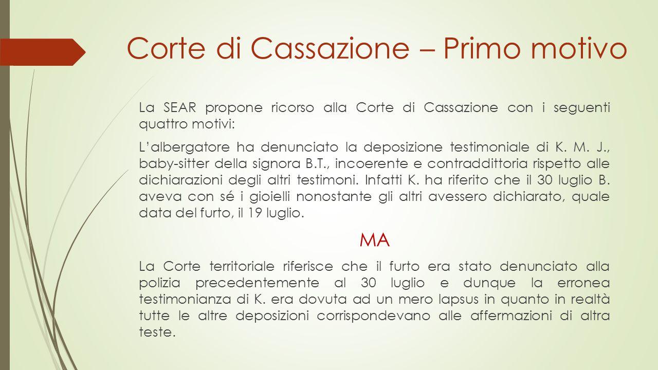 Corte di Cassazione – Primo motivo La SEAR propone ricorso alla Corte di Cassazione con i seguenti quattro motivi: L'albergatore ha denunciato la depo