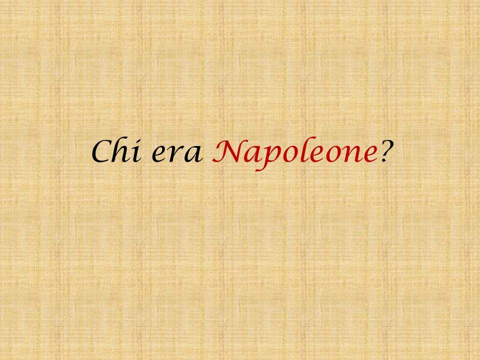 Chi era Napoleone?