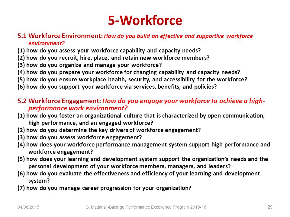 5-Workforce 5.1 Workforce Environment: How do you build an effective and supportive workforce environment.