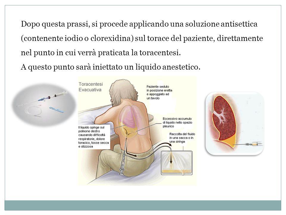 Dopo questa prassi, si procede applicando una soluzione antisettica (contenente iodio o clorexidina) sul torace del paziente, direttamente nel punto i