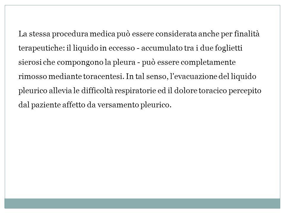 La stessa procedura medica può essere considerata anche per finalità terapeutiche: il liquido in eccesso - accumulato tra i due foglietti sierosi che