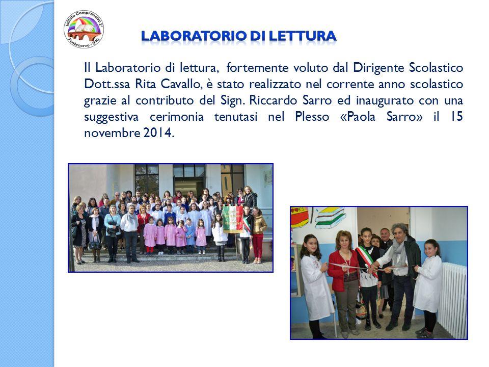 Il Laboratorio di lettura, fortemente voluto dal Dirigente Scolastico Dott.ssa Rita Cavallo, è stato realizzato nel corrente anno scolastico grazie al contributo del Sign.