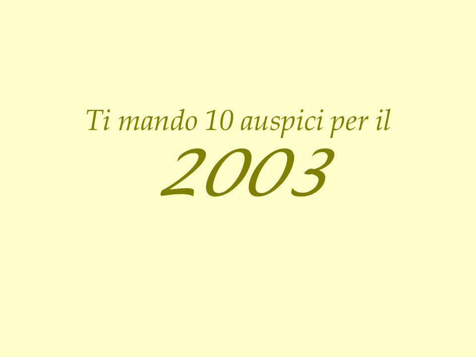 Ti mando 10 auspici per il 2003