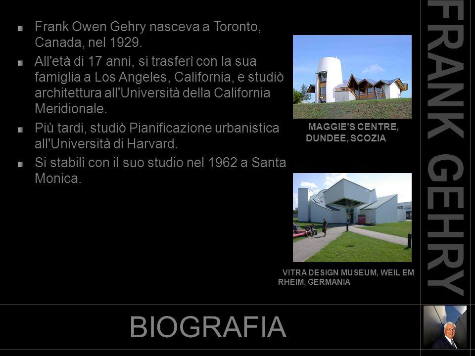BIOGRAFIA Frank Owen Gehry nasceva a Toronto, Canada, nel 1929. All'età di 17 anni, si trasferì con la sua famiglia a Los Angeles, California, e studi